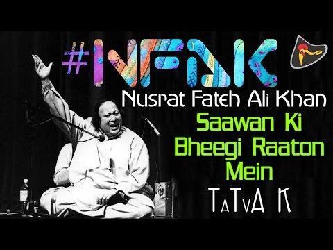 Sawan Ki Bheegi Raaton Mein - #NFAK - Nusrat Fateh Ali Khan |...