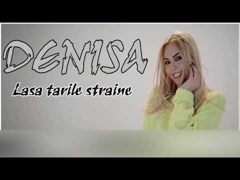 DENISA - Lasa tarile straine  (melodie originala) manele de dragoste