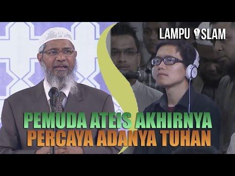 Pemuda ATEIS Akhirnya PERCAYA ADANYA TUHAN | Dr. Zakir Naik