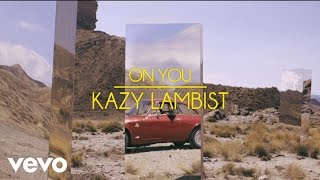 Kazy Lambist - On You [Clip Officiel]