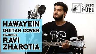 Hawayein | Guitar cover by Ravi Zharotia | Chordsguru