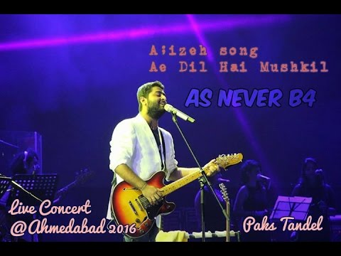 Arijit Singh Live Concert |As Never B4| Alizeh Song (ADHM)| @A'bad 24th Dec 2016