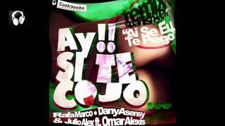 "Ay Si te cojo - Ai Se Eu Te Pego ""Rafa Marco & Dany Asensy & Julio Alex Feat Omar Alexis"""