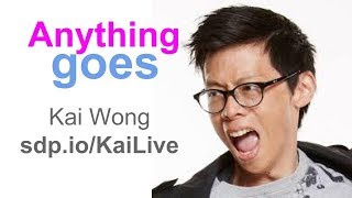 Kai Wong Live: Anything Goes