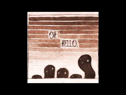The Oh Hellos - Hello My Old Heart
