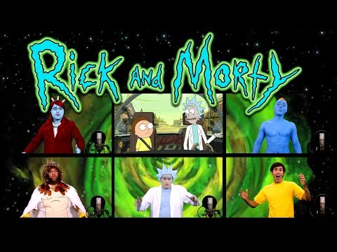 RICK AND MORTY THEME SONG ACAPELLA!