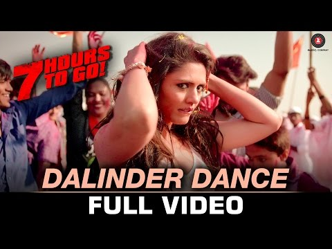 Dalinder Dance - Full Video | 7 Hours to Go | Hanif S | Sumit Sethi | Shiv Pandit & Sandeepa Dhar