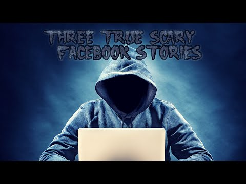 3 True Scary Facebook Stories