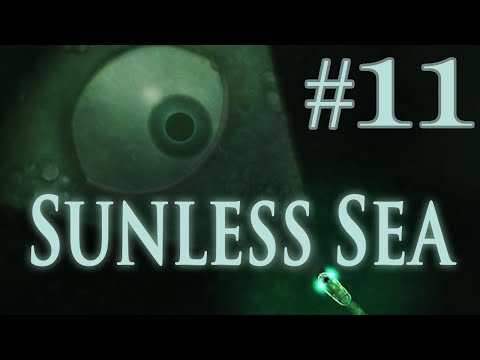 Let's Play Sunless Sea (UPDATED) - Part 11 - Guinea Pigs are Dicks