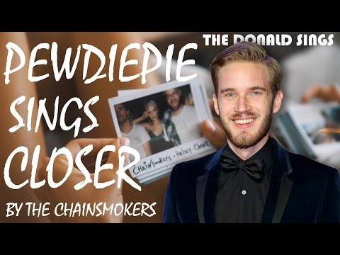 PewDiePie Singing Closer by The Chainsmokers & Halsey