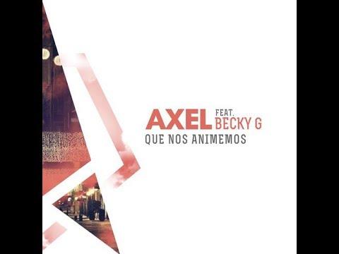 Que nos animemos - Axel ft. Becky G (letra)