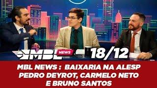MBL NEWS | Baixaria na ALESP | Pedro Deyrot, Carmelo Neto e Bruno Santos