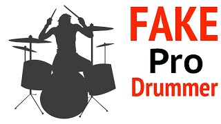 Fake Professional Drummer