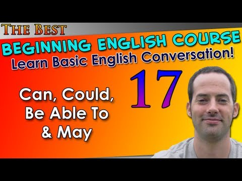 017 – Can, Could, Be Able To & May – Beginning English Lesson – Basic English Grammar