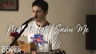 Three Days Grace / Nickelback - Never Too Late / Savin' Me (Boyce Avenue acoustic cover) on iTunes