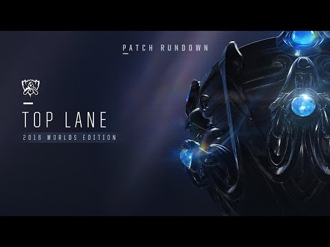 Patch Rundown: Worlds 2016 - Top Lane