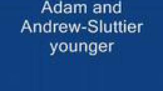 Watch Adam  Andrew Sluttier Younger video