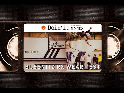 BUSENITZ RX WEAR TEST [VHSMAG]