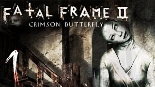 ENTER THE LOST VILLAGE | Fatal Frame 2 - Part 1