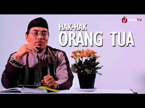 Kajian Islam: Hak-Hak Orang Tua - Ustadz Abu Ya'la Kurnaedi, Lc