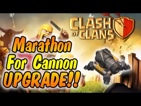Clash of Clans - Marathon #1 - Upgrading Cannon to Level 10! (Tons of