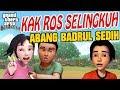 Kak Ros Selingkuh , Bang Badrul Sedih Upin Ipin Sedih GTA Lucu
