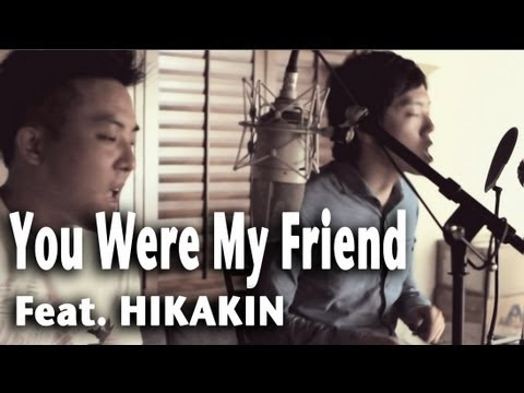 David Choi - You Were My Friend (Original) Unplugged - Feat. Hikakin &#12498;&#12459;&#12461;&#12531; BEATBOX