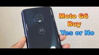 Moto G6 Review and My Opinion Buy ( yes/No)
