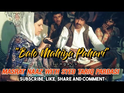 Balo Mahiya   Massarat Naaz & Syed tariq pardesi