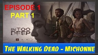 The Walking Dead - Michonne In Too Deep Episode 1 part 1 - Game world