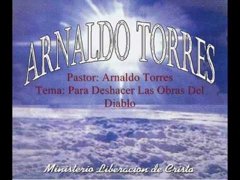 Arnaldo Torres - Para Deshacer Las Obras Del Diablo (Audio Prédica)