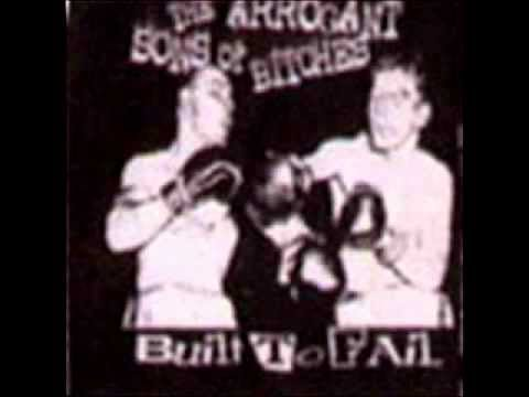 Arrogant Sons Of Bitches - The Song That The Girl Sings