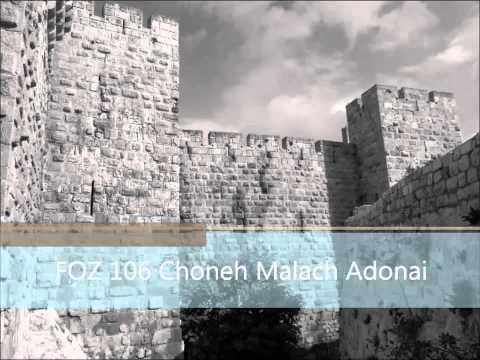 FOZ 106 Choneh Malach Adonai