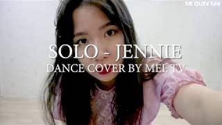 [DANCE COVER] 'SOLO' - JENNIE Cover Dance By Mel From Vietnam