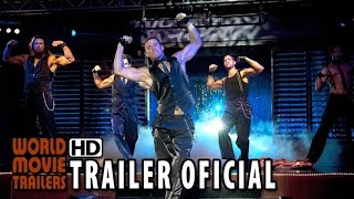Magic Mike XXL - Trailer Oficial #1 Legendado (2015) - Channing Tatum HD