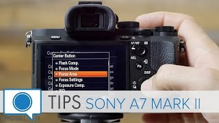 Sony A7 Mark II Tips