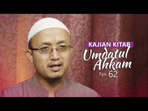 Kajian Kitab: Umdatul Ahkam - Ustadz Aris Munandar, Eps. 62