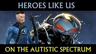 Heroes Like Us: On the Autistic Spectrum
