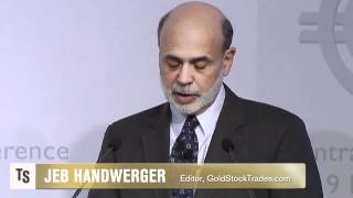 Central Bank Rate Cuts Pressuring Bernanke, Boosting Gold