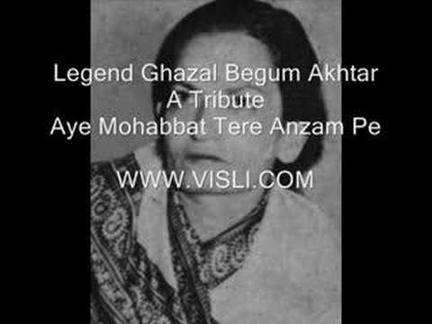 Begum Akhtar - Aye mohabat tere anjam pe rona aaya