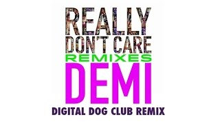 Demi Lovato – Really Don't Care (Digital Dog Club Remix) (Audio Only)