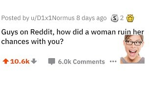 How Did A Woman Ruin Her Chances With You?