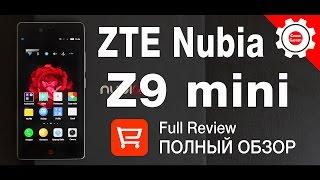 ZTE NUBIA Z9 mini - Самый полный тест-обзор!