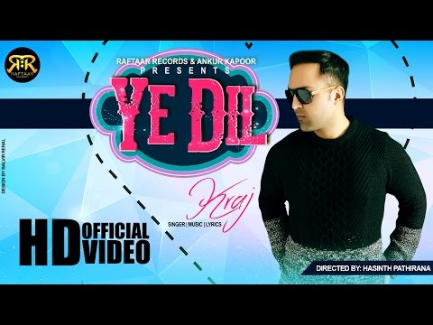 Ye Dil || Kraj || Raftaar Records || Official Hd Video || New Bollywood Songs 2015 video