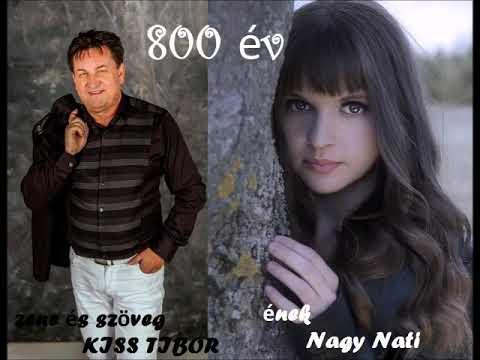 """Nagy Nati - 800 év (zene és szöveg Kiss Tibor """"Sláger Tibó"""""""