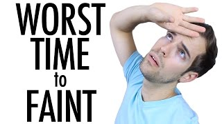 WORST TIME TO FAINT (YIAY #99)
