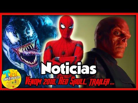 ¿Tráiler de Spider-Man? VENOM EN 2018, ¿RED SKULL CONFIRMADO?, Infinity War y más! | Noticias