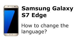 Samsung Galaxy S7 Edge: How to change the language?