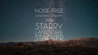 Noise-Free Astrophotography with Starry Landscape Stacker (macOS)