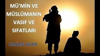 Hasan Akar - Mü'min ve Müslümanın Vasıf ve Sıfatları